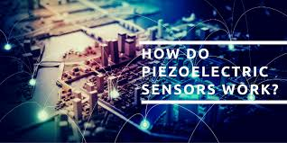 Why Do People Use The Piezoelectric Sensor-See Here